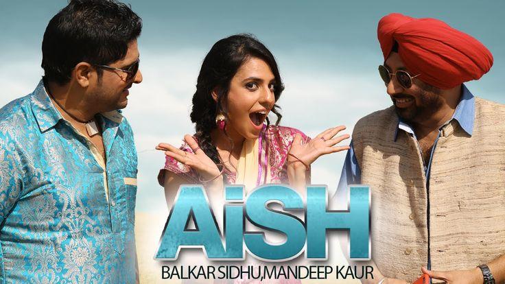 "New Punjabi Song ""Aish"" | Balkar Sidhu & Mandeep Kaur | Jaswinder Bhalla..."