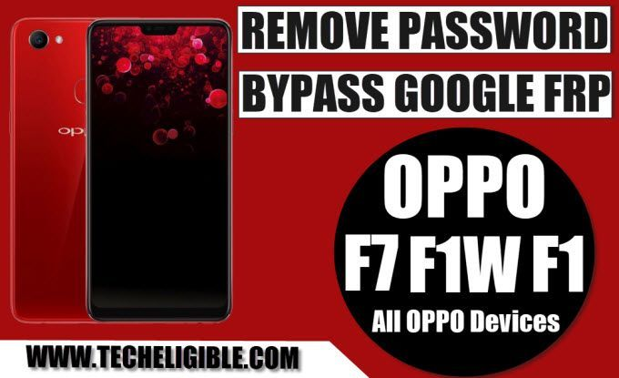Remove Password OPPO F7, F1w, F1, and Bypass Google Account