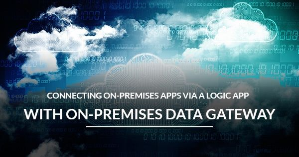 Connecting On-Premises Apps via Logic App with On-Premises Data Gateway