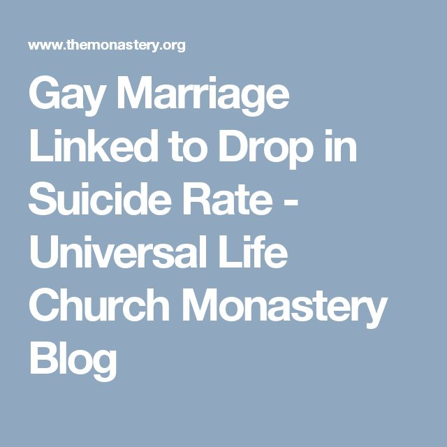 Gay Marriage Linked to Drop in Suicide Rate - Universal Life Church Monastery Blog