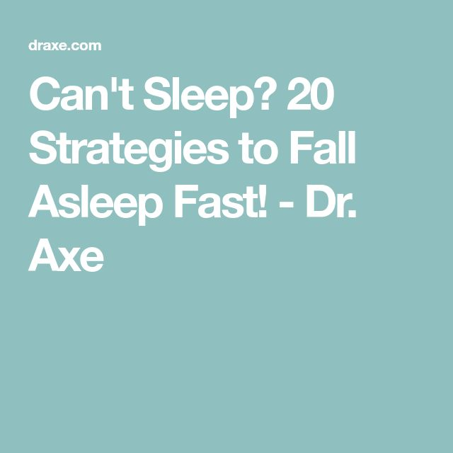 Can't Sleep? 20 Strategies to Fall Asleep Fast! - Dr. Axe