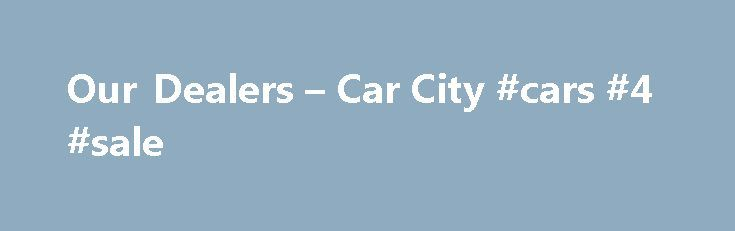 Our Dealers – Car City #cars #4 #sale http://remmont.com/our-dealers-car-city-cars-4-sale/  #cheap second hand cars # Car City Dealers At Car City, we make it quick and simple for you to find that perfect second hand or used car! Car City Dealers have thousands of used cars on display to choose from representing fantastic value and offered by our car dealers at ridiculously cheap car prices. Car City Melbourne and Sydney car complexes are literally a one stop car supermarket. Smart car…
