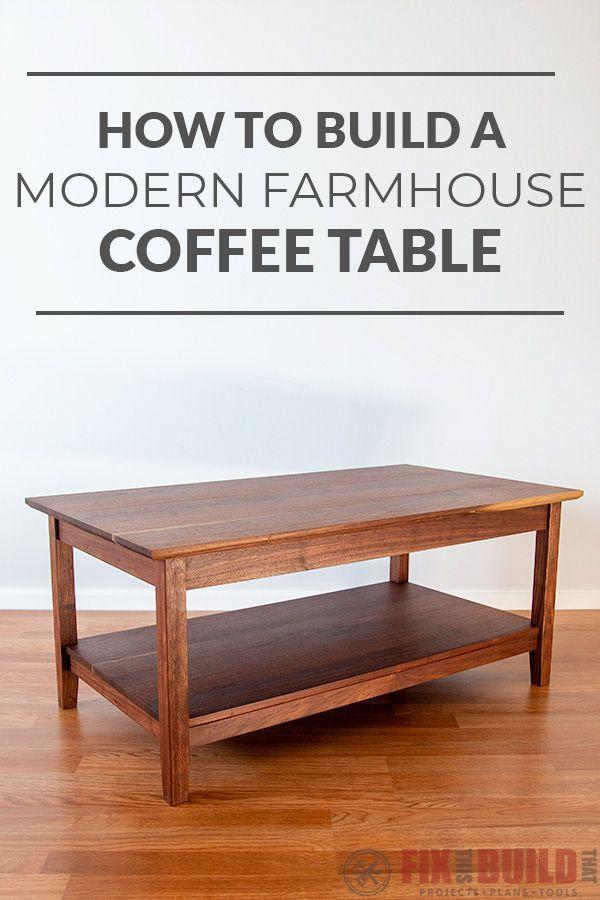 Diy Modern Farmhouse Coffee Table Diy Coffee Table Diy