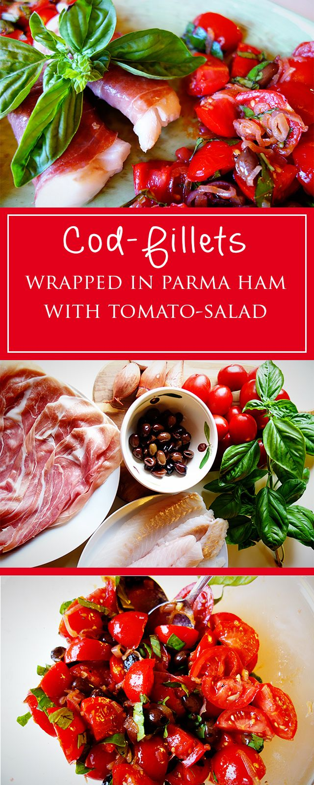 Cod-fillets in Parma ham with tomato-salad - a light, irresistably delicious gluten-free recipe! Quick, easy & most of all healthy!   cucina-con-amore.com
