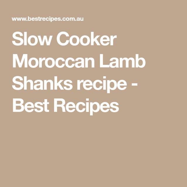 Slow Cooker Moroccan Lamb Shanks recipe - Best Recipes
