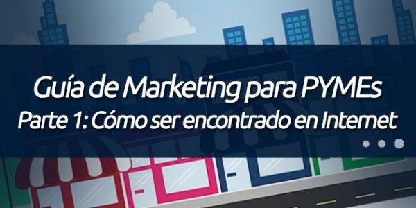 Parte 1: Como Ser Encontrado en Internet. http://blog.pagoranking.com/guia-marketing-por-internet-para-pymes-parte-1-como-ser-encontrado-en-internet/