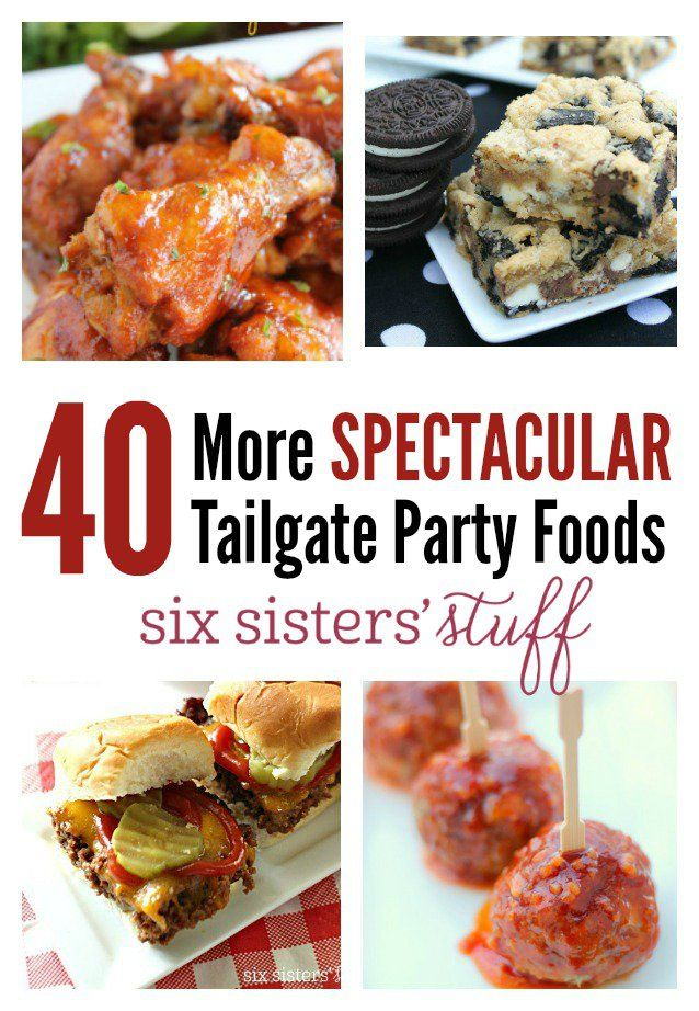 40 More Spectacular Tailgate Party Foods | Six Sisters' Stuff | Bloglovin'