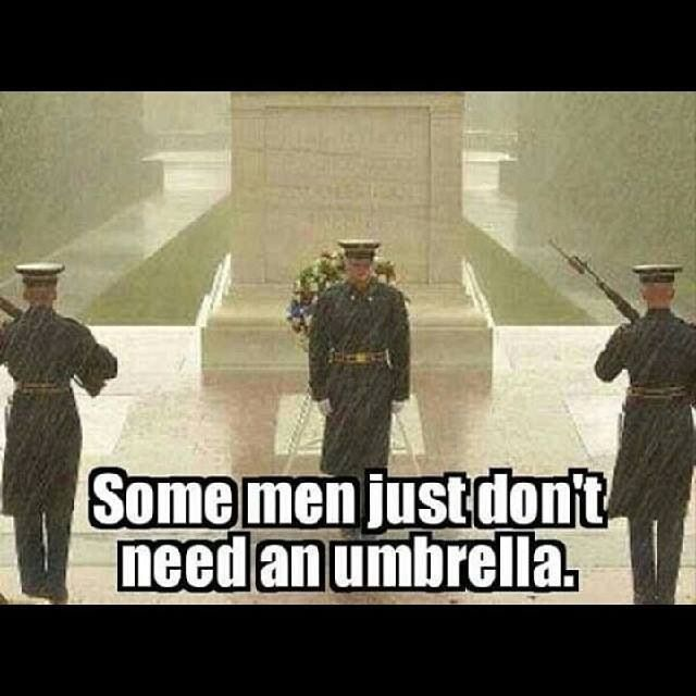 Real military men don't require umbrellas ...Duty, honor, country... after 27 years in the military I still can't carry an umbrella-- unless it is on a golf course to keep my golf clubs dry.