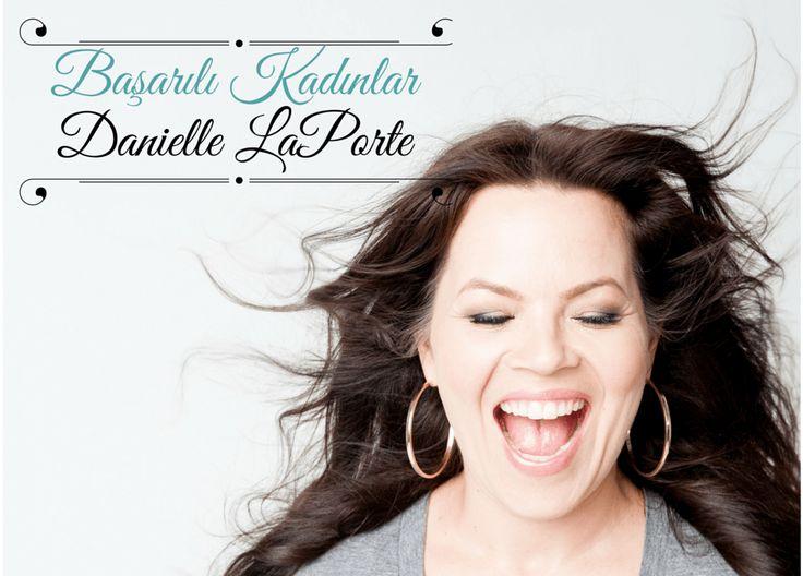 Başarılı Kadınlar: Danielle LaPorte