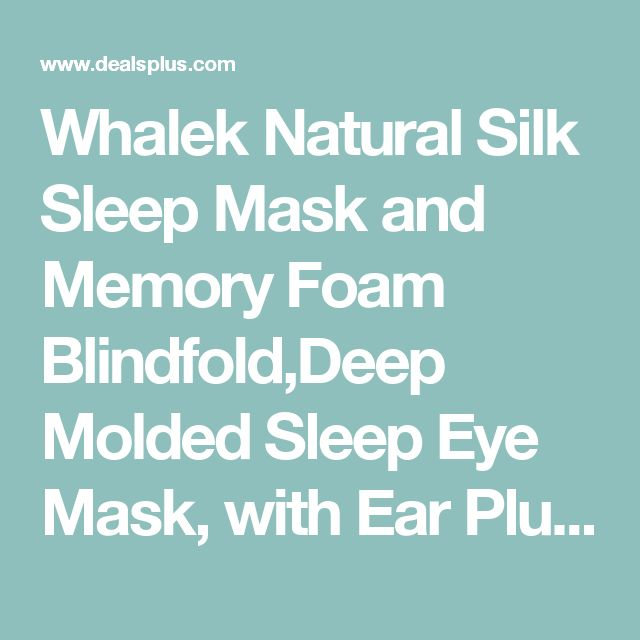 Whalek Natural Silk Sleep Mask and Memory Foam Blindfold,Deep Molded Sleep Eye Mask, with Ear Plugs and Carry Pouch,Light Weight and Comfortable - amazon.com