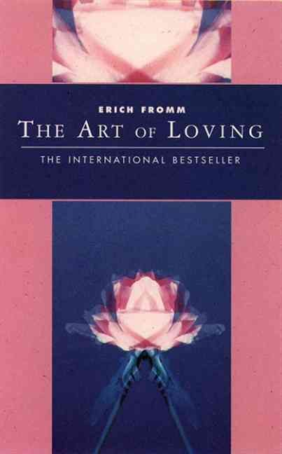 The Art of Loving by Erich Fromm | wordery.com