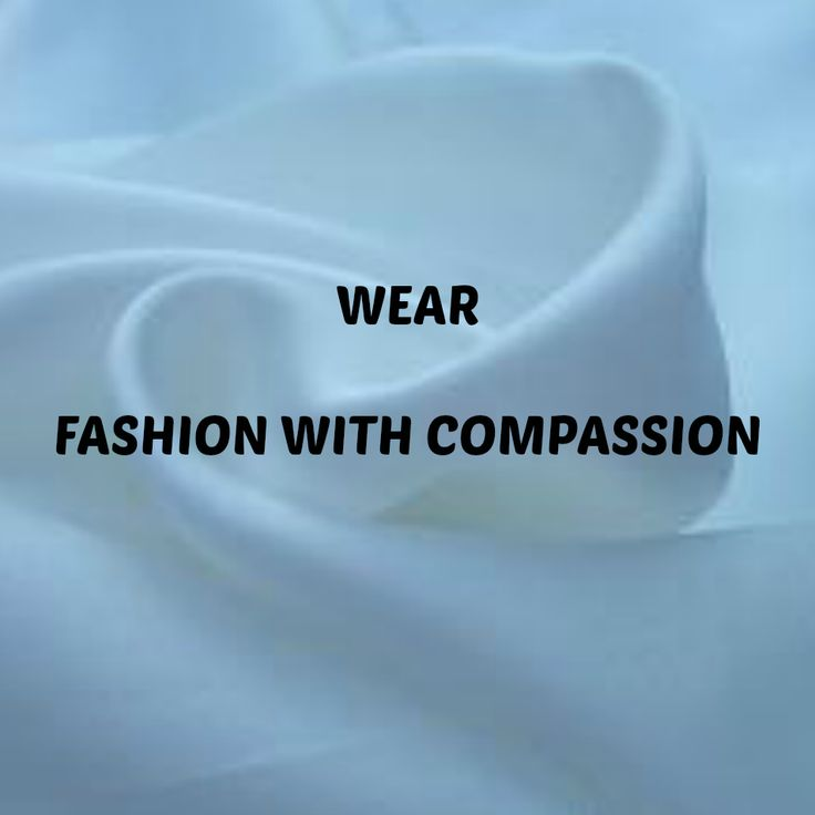 Wear fashion with compassion. Wear only plant-based and man-made materials. www.artisara.com