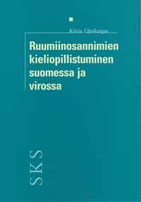 Ruumiinosannimien kieliopillistuminen suomessa ja virossa