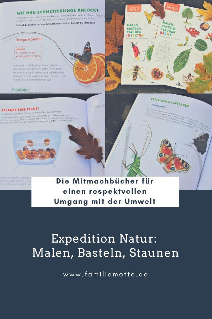 Ab Nach Draussen Mit Den Mitmachbuchern Expedition Natur Malen Basteln Staunen Baume Insekten Bucher Reiseblog Kinderbucher