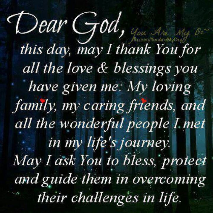 (via Glenda Collins...) Dear God, this day may I thank you for all the blessings and love you have given me....