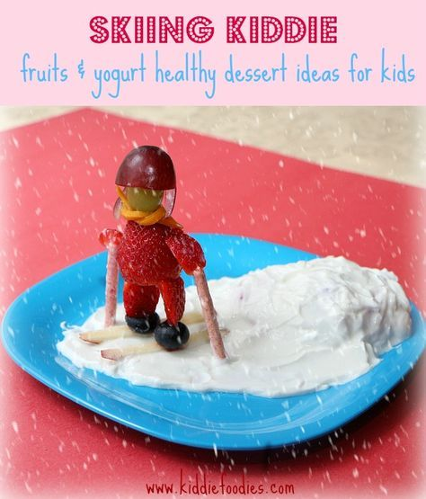Skiing kiddie - fruits and yogurt healthy dessert for kids with snow #healthydessertideas, #fruitsdessert, #ski