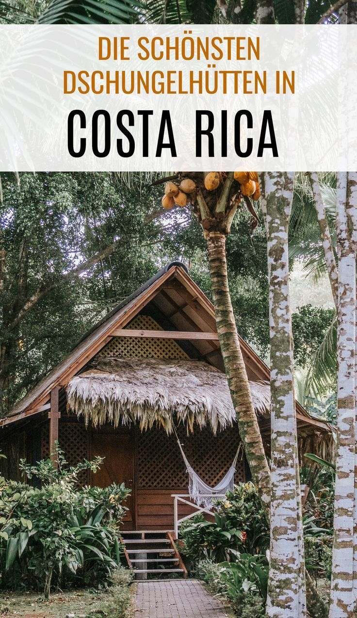 Die schönsten Dschungelhütten & Hotels in Costa Rica – Places and Pleasure – Der Reise- und Genussblog