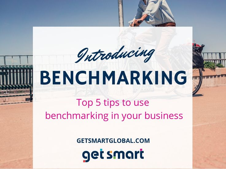 Benchmarking: Top 5 tips to utilise this within your business by josiegetsmart via slideshare