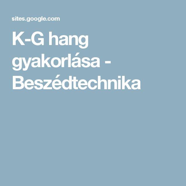 K-G hang gyakorlása - Beszédtechnika