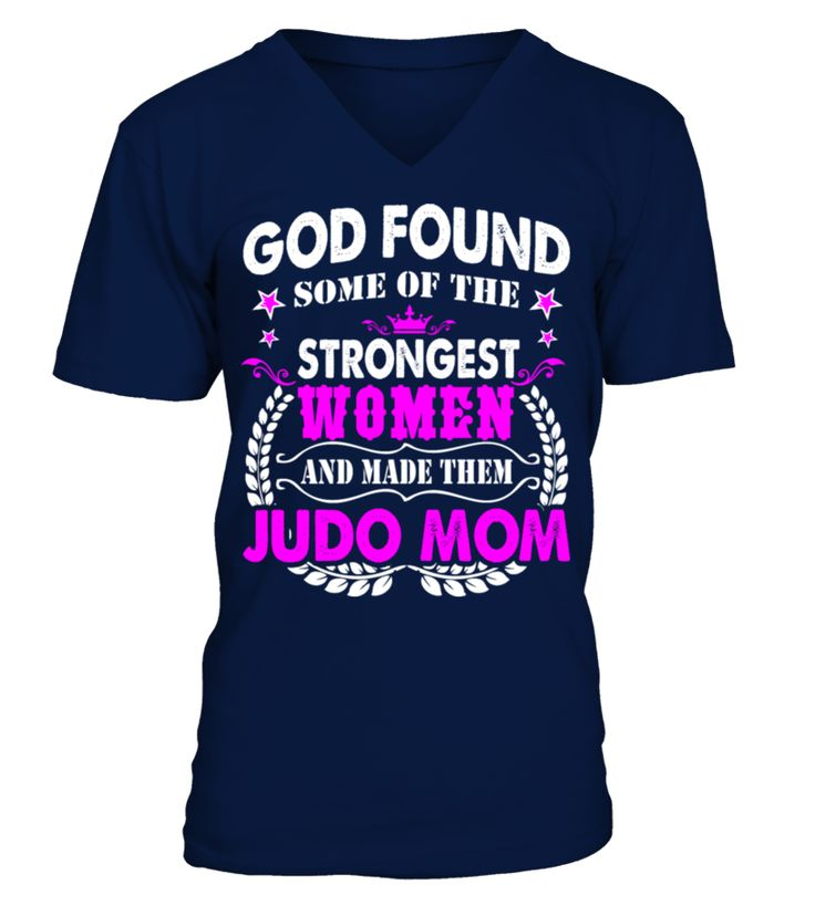 God Found Some Strongest Women Judo Mom Tshirt