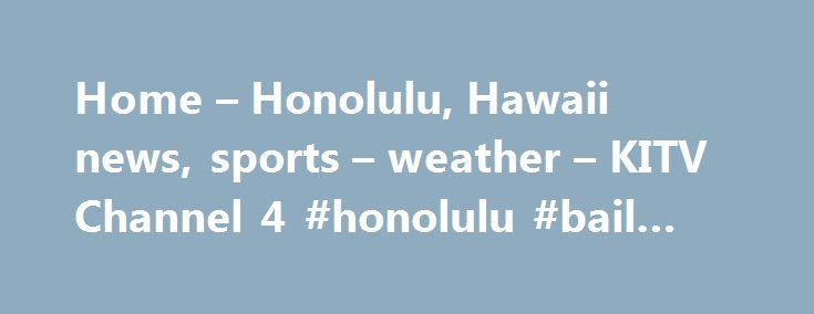 Home – Honolulu, Hawaii news, sports – weather – KITV Channel 4 #honolulu #bail #bonds http://gambia.remmont.com/home-honolulu-hawaii-news-sports-weather-kitv-channel-4-honolulu-bail-bonds/  # Home – Honolulu, Hawaii news, sports weather – KITV Channel 4 The first trial of a former University of Cincinnati police officer who fatally shot a motorist during a 2015 traffic stop ended in a mistrial after more than 25 hours of deliberations. The first trial of a former University of Cincinnati…