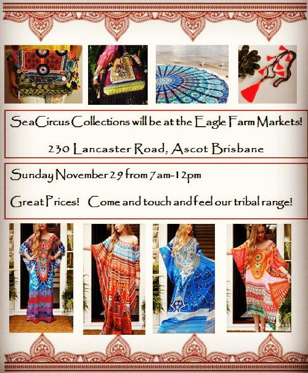 Seacircus collections will be at the Eagle Farm Markets. 230 Lancaster Road Ascot. Sunday November 29 7am -12pm Great prices. Come and touch and feel these exquisite items. Grab some awesome bargains too. See you there! #marketstalls #brisbane #eaglefarmmarkets #eaglefarm #bohemian #kaftan #mandala #beach #sale #cute #follow #love #yoga #seacircus