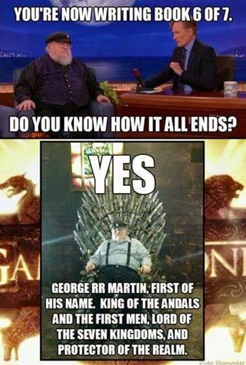 #GameOfThrones Who Will Sit On The Iron Throne At The End George R.R. Martin Meme | Game Of Thrones Memes and Quotes