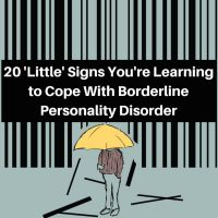 Check out 20 'Little' Signs You're Learning to Cope With Borderline Personality Disorder on TheMighty.com