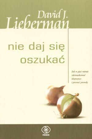 David J. Lieberman | Nie daj się oszukać - David J. Lieberman - www.dobreksiazki.pl