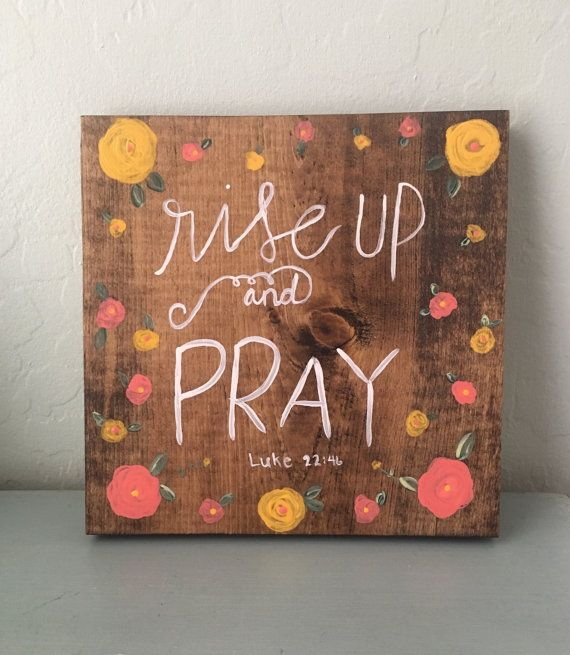 Rise Up and Pray painted wooden sign,christian signs,scripture signs,handpainted sign,handpainted wooden sign,bible verse sign,religious art