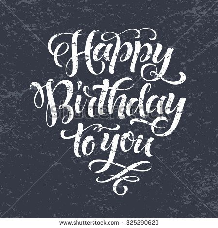 Happy birthday to you vector text on texture background. Lettering for invitation, wedding and greeting card, prints and posters. Hand drawn inscription, chalk calligraphic design