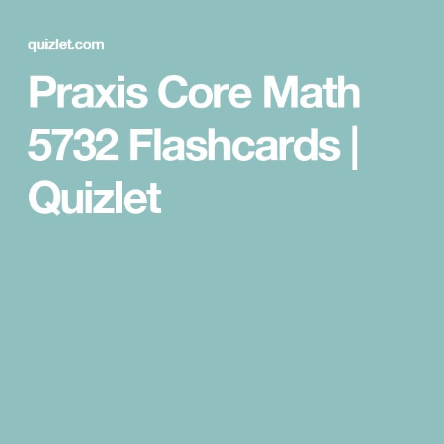Praxis Core Math 5732 Flashcards | Quizlet