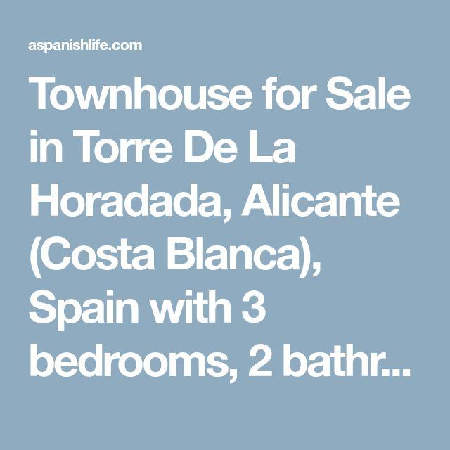 Townhouse for Sale in Torre De La Horadada, Alicante (Costa Blanca), Spain with 3 bedrooms, 2 bathrooms - A Spanish Life