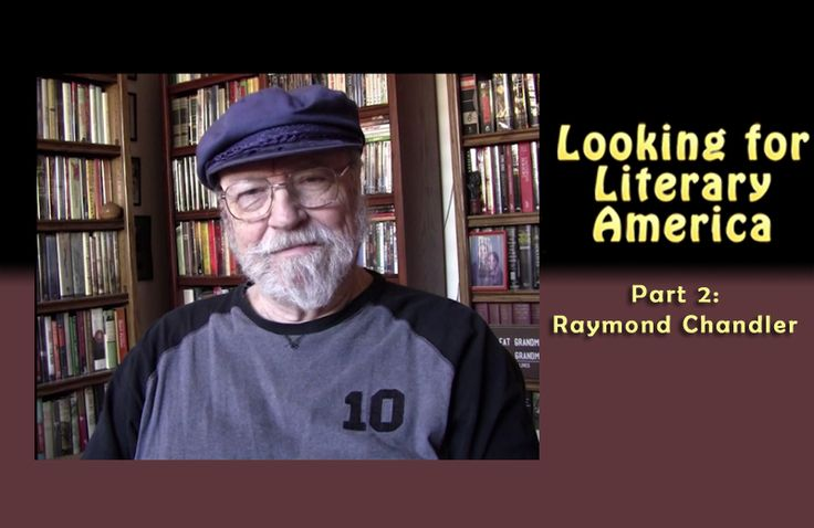 Looking For Literary America: Raymond Chandler – Part 2