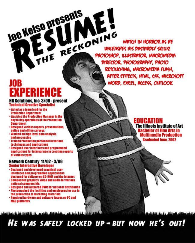 Joe Kelso Resume: Work, Funny Design, Joe Kelso, Resume Ideas, Creative Resume Design, Cool Resumes, Creative Cvs, Graphics Design, Horror Movie