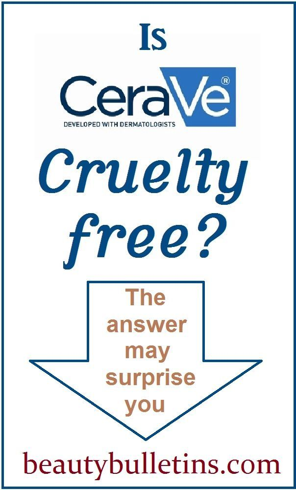 Is Cerave Cruelty Free With Images Cerave Cosmetic Animal Testing
