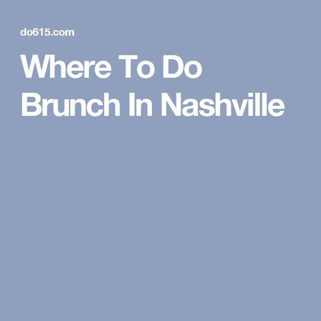 Where To Do Brunch In Nashville