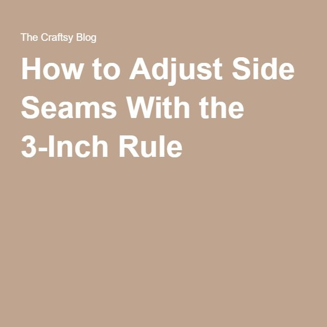 How to Adjust Side Seams With the 3-Inch Rule