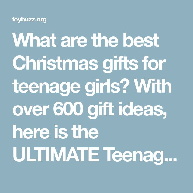 What are the best Christmas gifts for teenage girls? With over 600 gift ideas, here is the ULTIMATE Teenage Girl Christmas list.