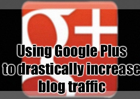 Using Google Plus to drastically increase your blog traffic. This effective strategy will teach you how to use this powerful tool to increase your blog or webpage's traffic fast and for free!