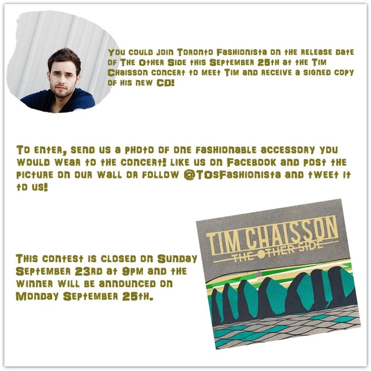 YOU could win the chance to attend the Tim Chaisson concert on September 25th and receive a signed copy of his new CD: The Other Side. To enter: Post a picture of a fashionable accessory you would wear to the concert on our wall or tweet it to @Toronto Fashionista. Contest closes on Sunday September 24th at 9pm and we're announcing the winner on September 25th.