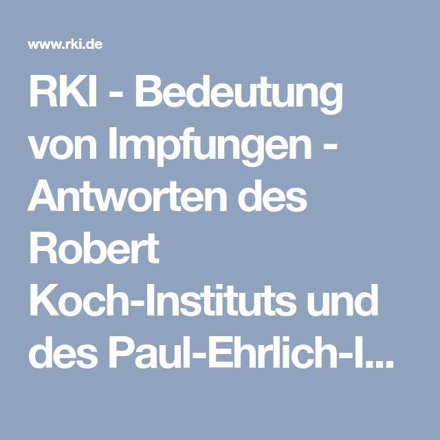 RKI - Bedeutung von Impfungen - Antworten des Robert Koch-Instituts und des Paul-Ehrlich-Instituts zu den 20 häufigsten Einwänden gegen das Impfen