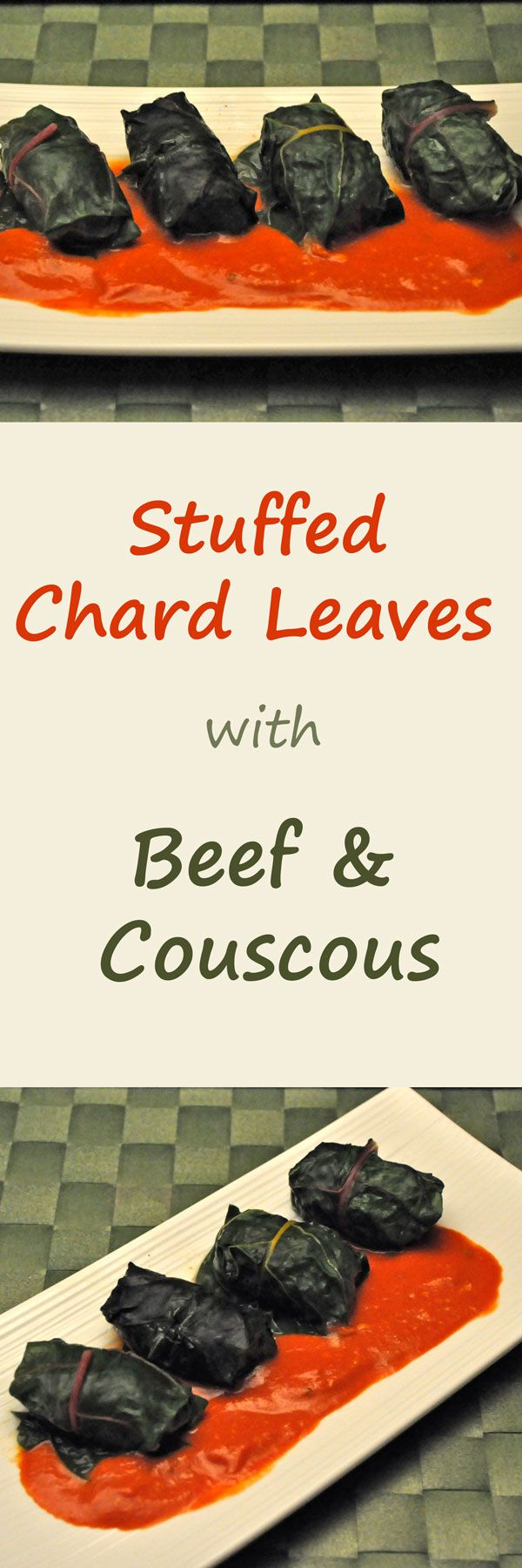 Chard leaves are a great and easy substitute for grape leaves, Chard Leaves stuffed with Ground Beef and Couscous