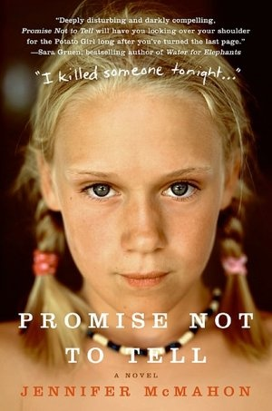 Promise Not to Tell   by  Jennifer McMahon                                      byJennifer McMahon