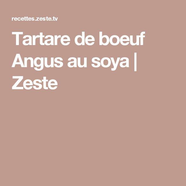 Tartare de boeuf Angus au soya | Zeste