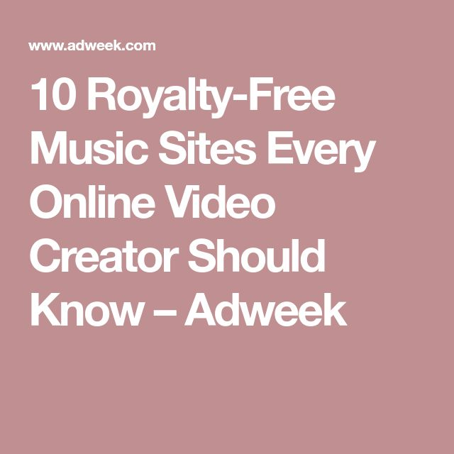 10 Royalty-Free Music Sites Every Online Video Creator Should Know – Adweek