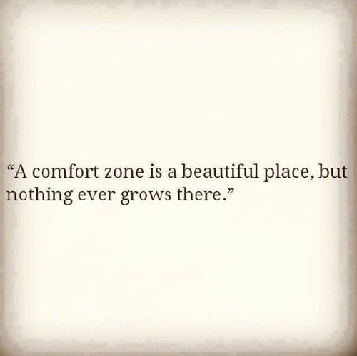 Personal Growth... To achieve you do often have to step outside of the comfort zone...