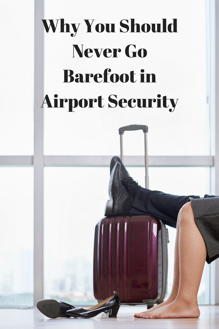 So is it really that bad to go barefoot in airport security? We consult the experts and find out.