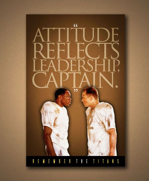 """REMEMBER THE TITANS """"Attitude Reflects Leadership, Captain"""" Quote Poster **Also Available In Horizontal Format** by ManCaveSportsSigns on Etsy https://www.etsy.com/listing/240485046/remember-the-titans-attitude-reflects"""