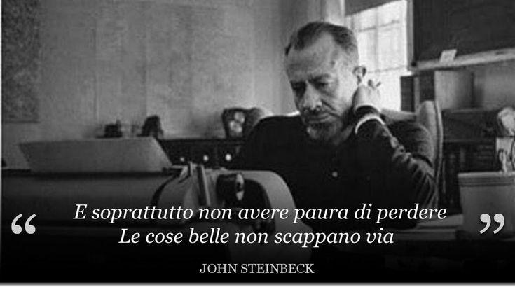 Dalla lettera di John Steinbeck al figlio.